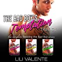 The Bad Boy's Temptation Trilogy Audiobook by Lili Valente Narrated by Lili Valente