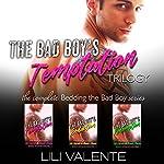 The Bad Boy's Temptation Trilogy | Lili Valente