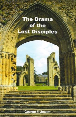 Drama of the Lost Disciples, by George F. Jowett