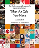 When Art Calls Your Name