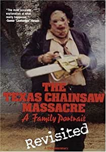 The Texas Chainsaw Massacre: Family Portrait Revisited