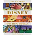 Art of the Disney Golden Books, The (Welcome Books (Disney Editions))