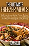 The Ultimate Freezer Meals: Delicious...