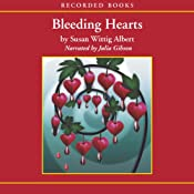 Bleeding Hearts: A China Bayles Mystery | Susan Wittig Albert