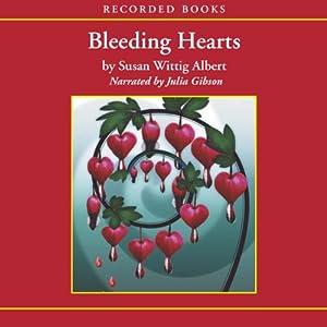 Bleeding Hearts: A China Bayles Mystery | [Susan Wittig Albert]