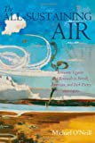 The All-Sustaining Air: Romantic Legacies and Renewals in British, American, and Irish Poetry since 1900 (0199653054) by O'Neill, Michael