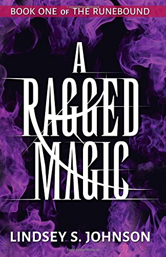 A Ragged Magic (The Runebound) (Volume 1)