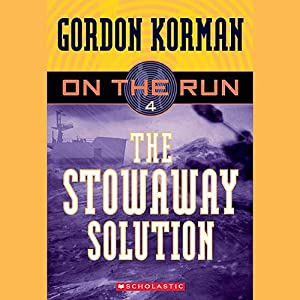 The Stowaway Solution: On the Run, Chase 4 | [Gordon Korman]