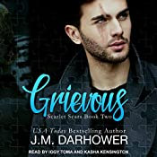 Grievous: Scarlet Scars, Book 2   J. M. Darhower