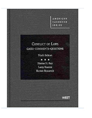 Conflict of Laws: Cases, Comments, Questions, 9th Edition (American Casebook)