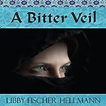A Bitter Veil | Libby Fischer Hellmann