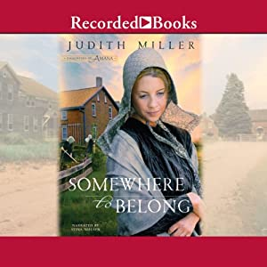 Somewhere to Belong: Daughters of Amana, Book 1 | [Judith Miller]