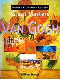 Van Gogh (The History and Techniques of the Masters)