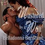 Mastered by a Wolf | Belladonna Bordeaux