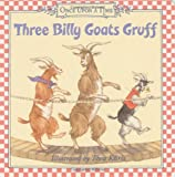Three Billy Goats Gruff (Once Upon a Time (Harper)) (0060082372) by Thea Kliros