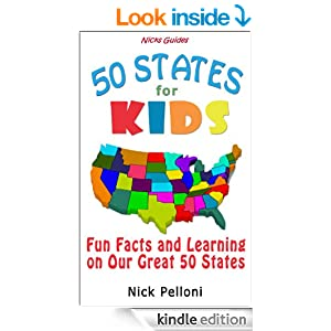 Nick's Guides - 50 States for Kids - Fun Facts and Learning on Our Great 50 States