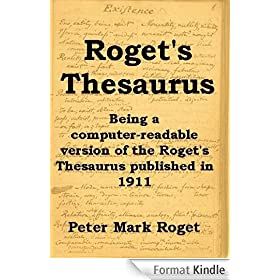 ROGET'S THESAURUS - Being a computer-readable version of the Roget's Thesaurus published in 1911 (English Edition)