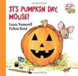 Its Pumpkin Day, Mouse! (If You Give...)