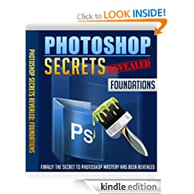 Photoshop Secrets Revealed: Foundations