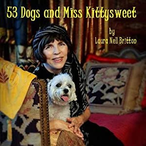 53 Dogs and Miss Kittysweet | [Laura Nell Britton]