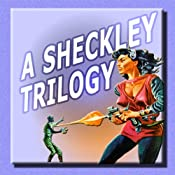 A Sheckley Trilogy: Three Classic Tales of Science Fiction | [Robert Sheckley]