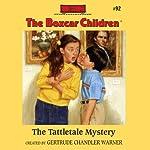 The Tattletale Mystery: The Boxcar Children Mysteries, Book 92 | Gertrude Chandler Warner
