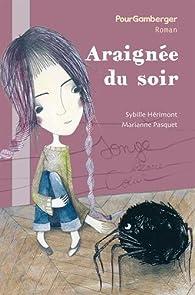 HERIMONT Sybille. Araignée du soir. PourPenser édition, 2014. Coll.PourGamberger. Marianne Pasquet(ill)