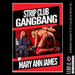 Strip Club Gangbang: A Double Penetration Short | Mary Ann James