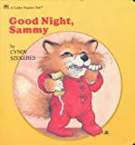 Good Night, Sammy (Bedtime Stories) (A Golden Naptime Tales) (0307122387) by Szekeres, Cyndy