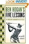 BEN HOGAN'S FIVE LESSONS: The Modern...