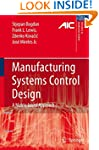 Manufacturing Systems Control Design:...
