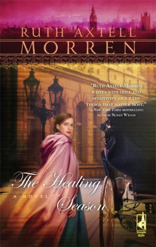 The Healing Season (Regency Series #3) (Steeple Hill Women's Fiction #48), Ruth Axtell Morren