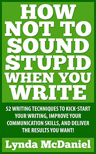 How Not To Sound Stupid When You Write by Lynda McDaniel ebook deal