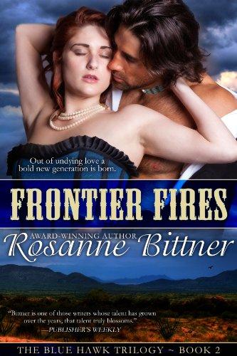 Rosanne Bittner - Frontier Fires (Blue Hawk Trilogy Book 2)