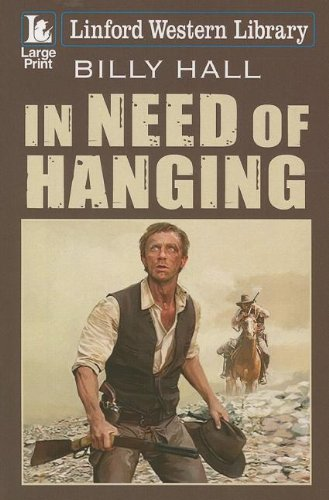 In Need of Hanging (Linford Western Library)