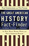 The Great American History Fact-Finder: The Who, What, Where, When, and Why of American History