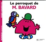 PERROQUET DE MONSIEUR BAVARD MONSIEUR...
