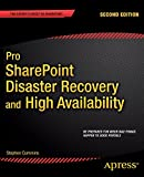 Stephen Cummins Pro Sharepoint Disaster Recovery and High Availability (Expert's Voice in Sharepoint)