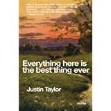 Everything Here Is the Best Thing Ever: Stories ~ Justin Taylor