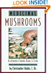 Medicinal Mushrooms (Herbs and Health...