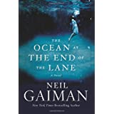 The Ocean at the End of the Lane: A Novel ~ Neil Gaiman