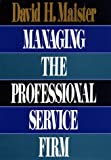 img - for By David H. Maister Managing the Professional Service Firm book / textbook / text book