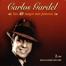 Amazon.com: Sus 40 Tangos Mas Famosos: Carlos Gardel: MP3 Downloads