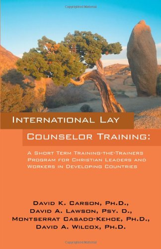 International Lay Counselor Training: A Short Term Training-the-Trainers Program for Christian Leaders and Workers in De