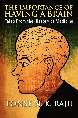 The Importance Of Having A Brain: Tales From The History Of Medicine