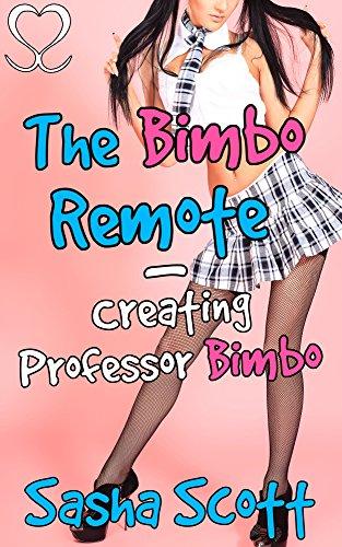 the-bimbo-remote-creating-professor-bimbo-making-a-bimbo-academy-book-3
