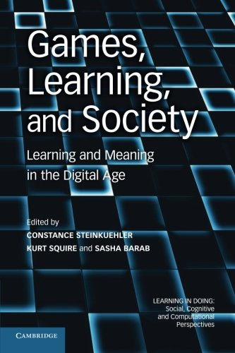 Games, Learning, and Society Paperback (Learning in Doing: Social, Cognitive and Computational Perspectives)