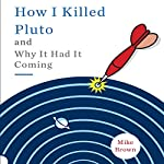 How I Killed Pluto and Why It Had It Coming | Mike Brown