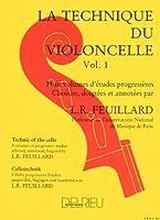 Technique du violoncelle Volume 1