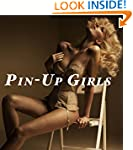Pin-Up Girls (A Stunning Collection o...